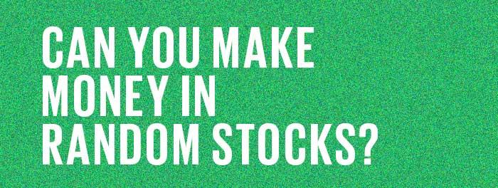 can you make money in random stocks image